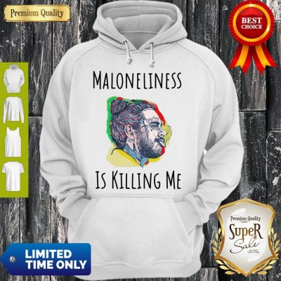 Official Maloneliness Is Killing Me Hoodie