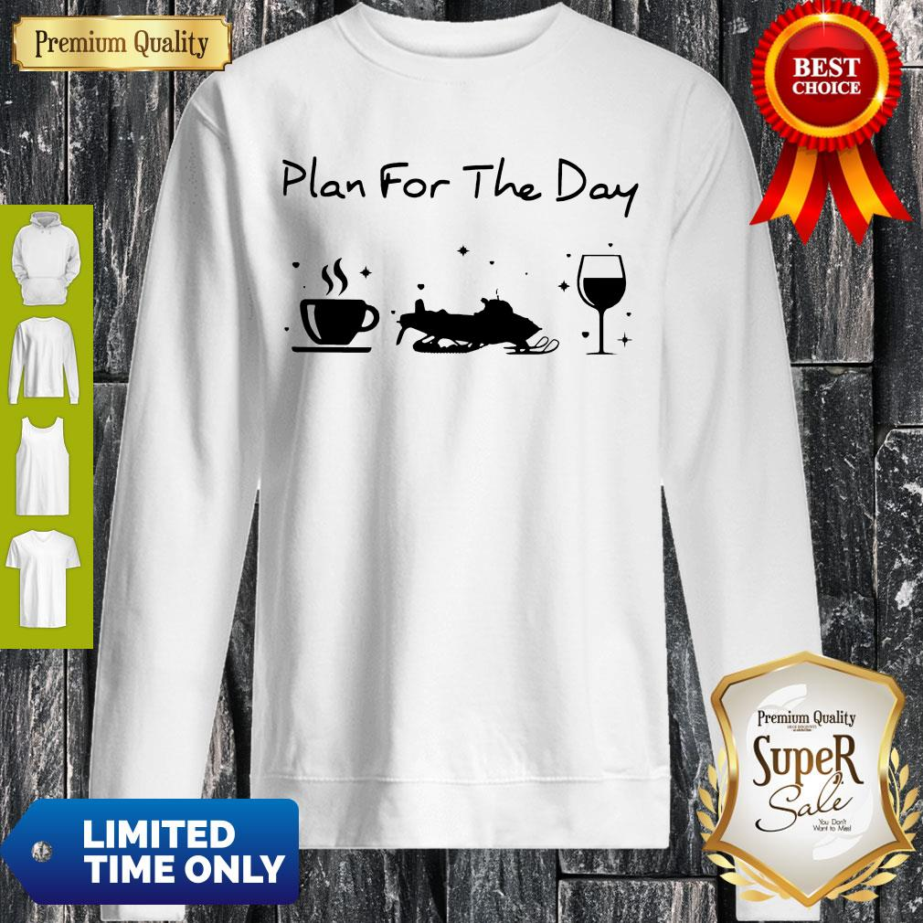 Official Plan For The Day Coffee Snowboards And Wine Sweatshirt