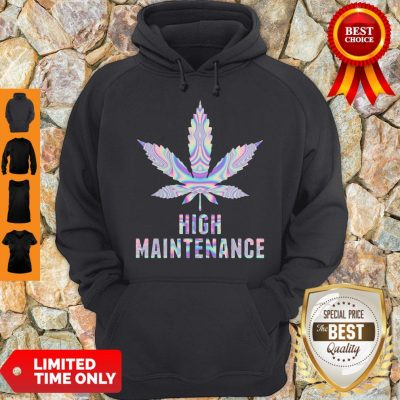 Official Weed High Maintenance Hoodie