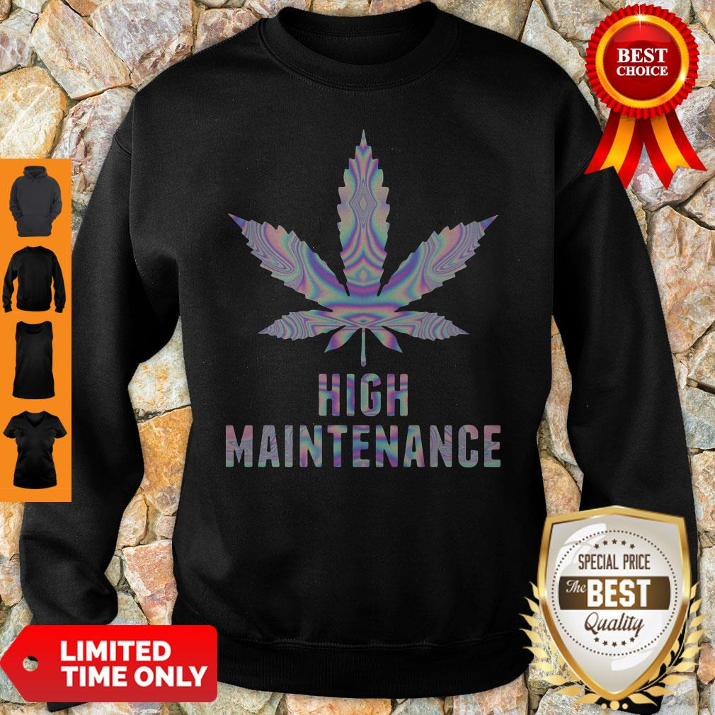 Official Weed High Maintenance Sweatshirt