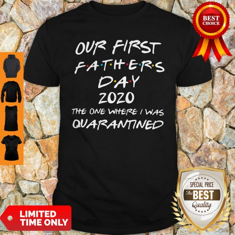Our First Fathers Day 2020 The One Where I Was Quarantined Shirt