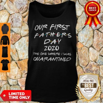 Our First Fathers Day 2020 The One Where I Was Quarantined Tank Top