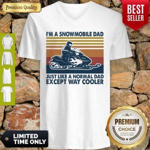 Premium Im A Snowmobile Dad Just Like A Normal Dad Except Way Cooler Vintage V-neck