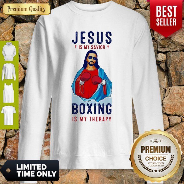 Premium Jesus Is My Savior Boxing Is My Therapy Sweatshirt