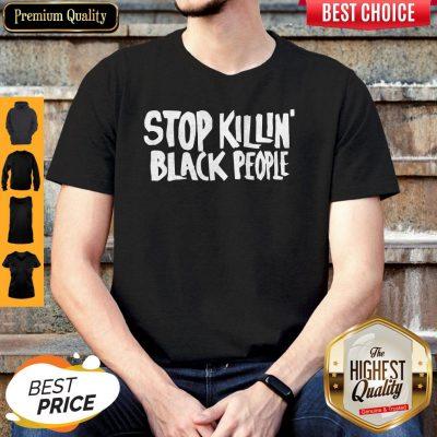 Premium Stop Killing Black People Shirt
