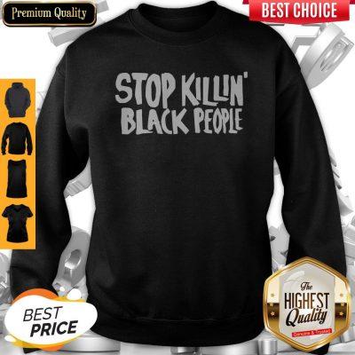 Premium Stop Killing Black People Sweatshirt