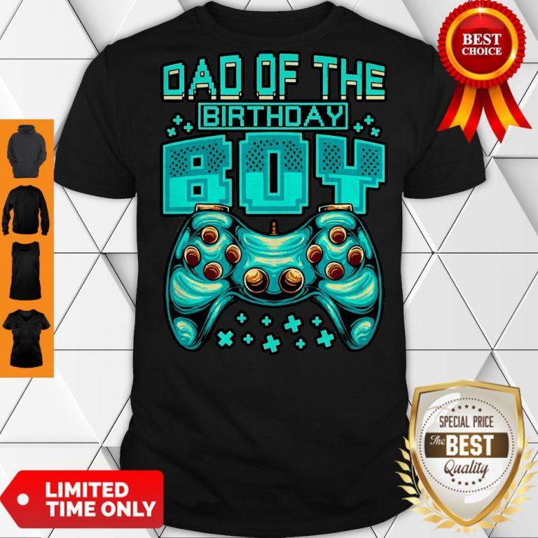 Pretty Gamer Boy Dad Of The Birthday Boy Daddy Gaming Father Shirt
