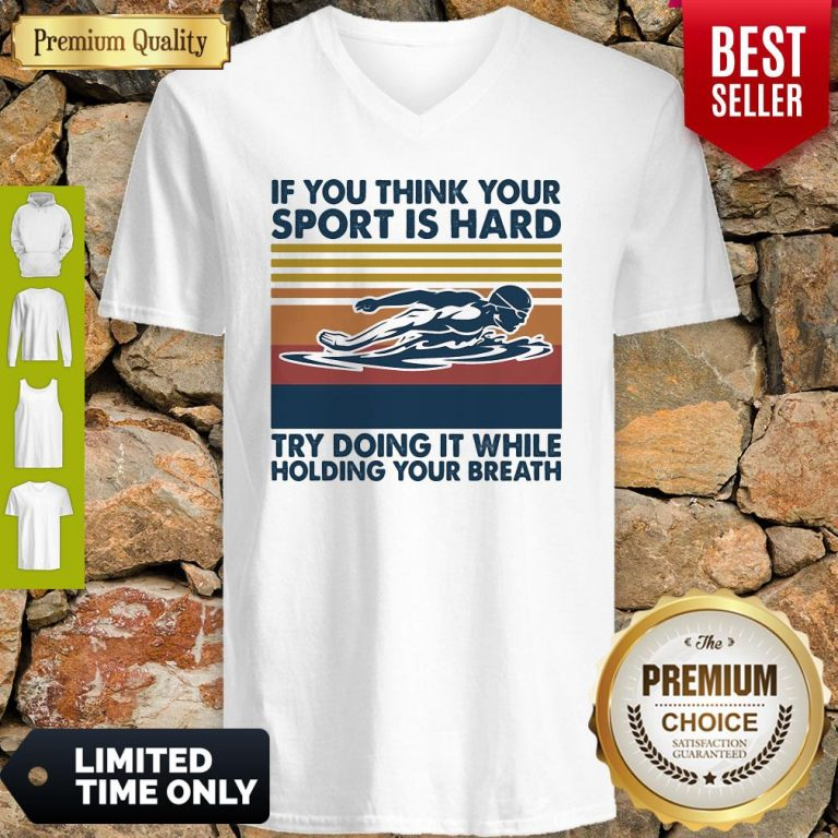 Swimming If You Think You Try Doing It While Holding Your Breath Vintage V-neck
