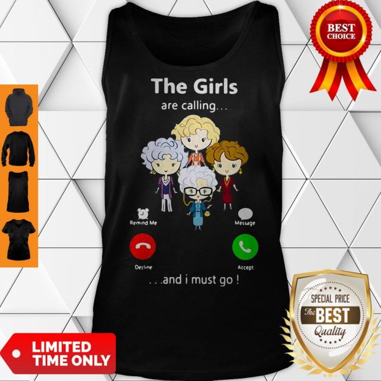 Good The Golden Girl Are Calling And I Must Go Tank Top