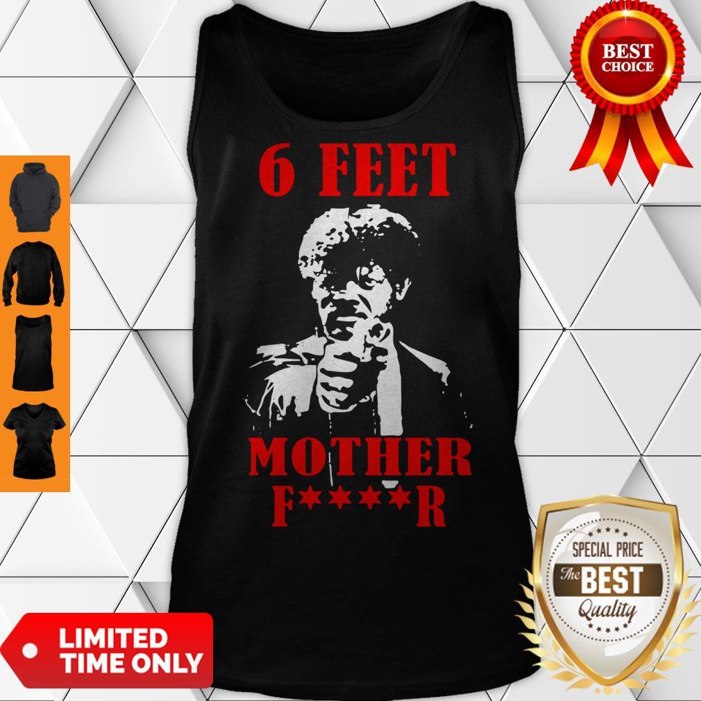 Nice Samuell Jackson 6 Feet Motherfucker Social Distancing Tank Top