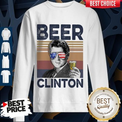 Top Bill Clinton Drink Beer The 4th Of July Vintage Sweatshirt