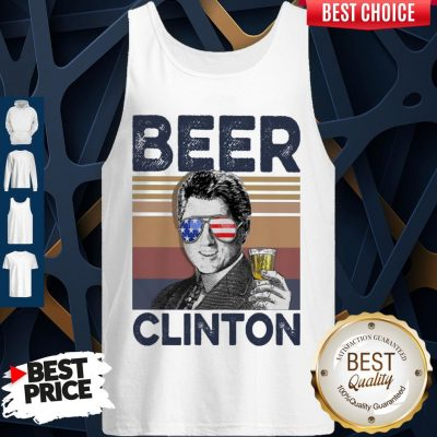 Top Bill Clinton Drink Beer The 4th Of July Vintage Tank Top