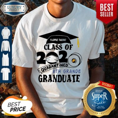 Top Name Here Class Of 2020 Quarantined 8th Grande Granduate Black Shirt