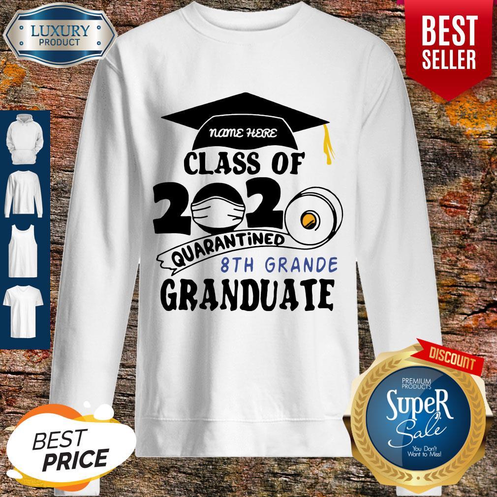 Top Name Here Class Of 2020 Quarantined 8th Grande Granduate Black Sweatshirt