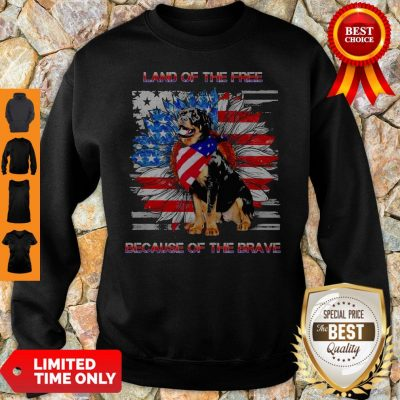 Top Rottweiler American Land Of The Free Because Of The Brave Sweatshirt