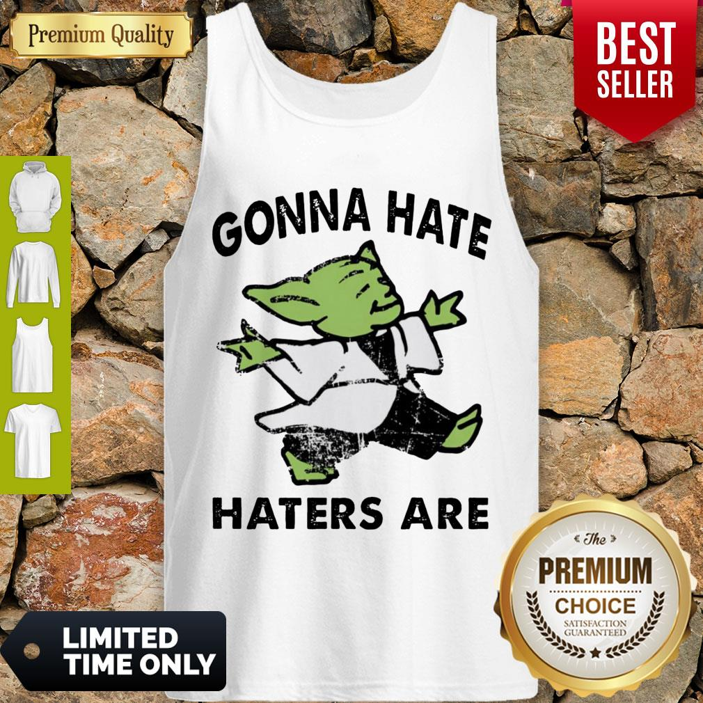 Top Star Wars Baby Yoda Gonna Hate Haters Are Tank Top