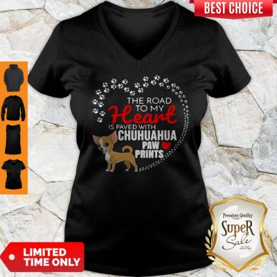 Top The Road To My Heart Is Paved With Chihuahua Paw Prints V-neck