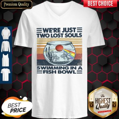 Top We're Just Two Lost Souls Swimming In A Fish Bowl Vintage V-neck