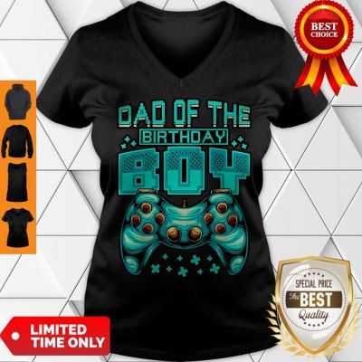 Pretty Gamer Boy Dad Of The Birthday Boy Daddy Gaming Father V-neck