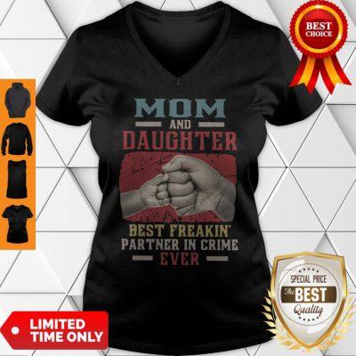 Top Mom And Daughter Best Freakin Partner In Crime Ever V-neck