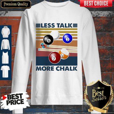 Awesome Billiard Less Talk More Chalk Vintage Retro Sweatshirt