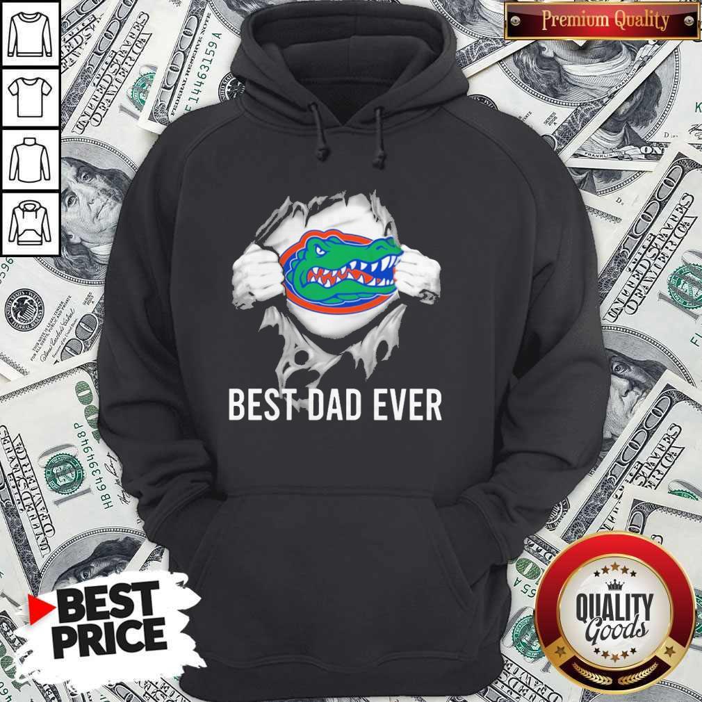 Awesome Blood Inside Me Florida Gators Football Best Dad Ever Hoodie