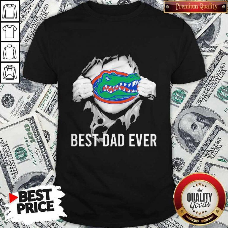 Awesome Blood Inside Me Florida Gators Football Best Dad Ever Shirt