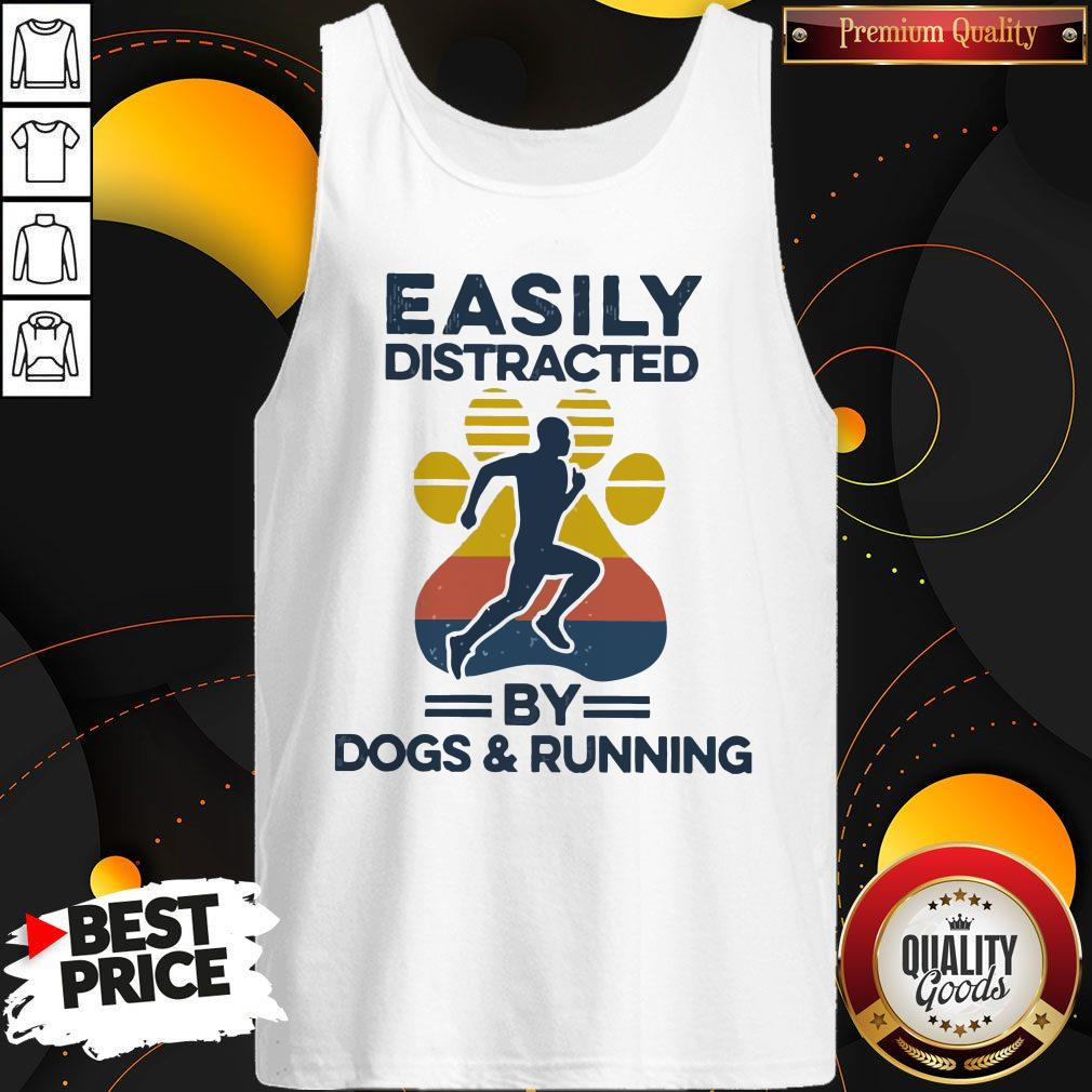 Awesome Easily Distracted By Dogs And Run Vintage Tank Top