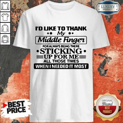Awesome I'd Like To Thank My Middle Finger Shirt