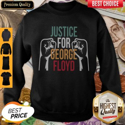 Awesome Justice For George Floyd Sweatshirt