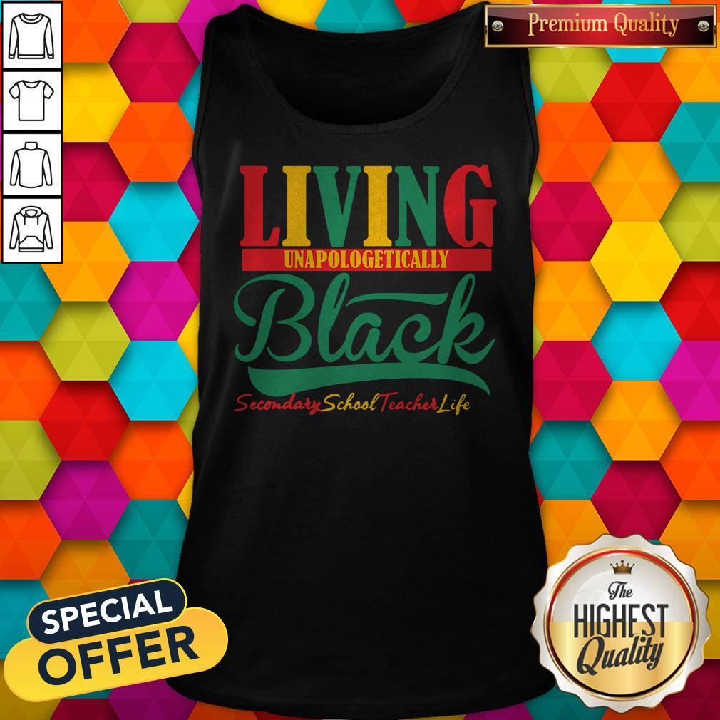 Awesome Living Unapologetically Black Secondary School Teacher Life Tank Top