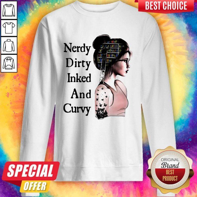 Awesome Nerdy Dirty Inked And Curvy Sweatshirt