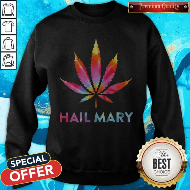 Awesome Weed Hail Mary Sweatshirt