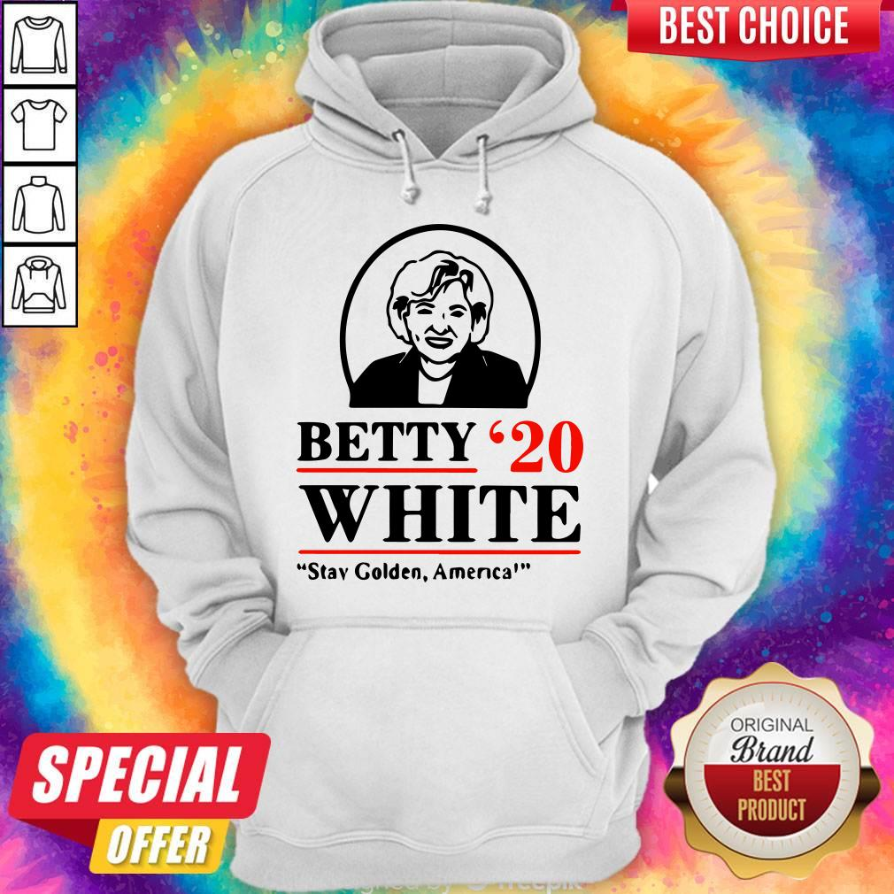 Funny Betty White Stay Golden America Hoodie