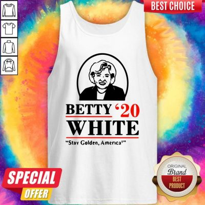 Funny Betty White Stay Golden America Tank Top
