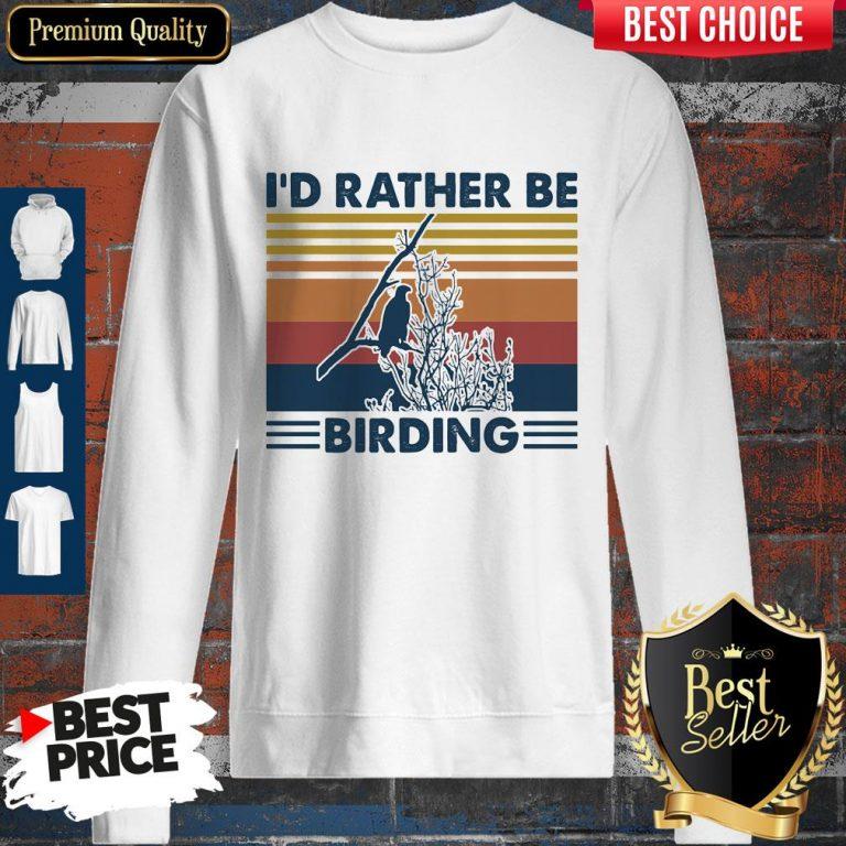 Funny Bird Watching I'd Rather Be Birding Vintage Retro Sweatshirt