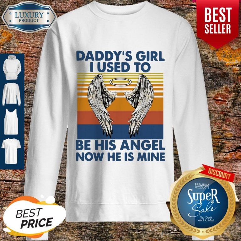 Funny Daddy's Girl I Used To Be His Angel Now He Is Mine Vintage Sweatshirt