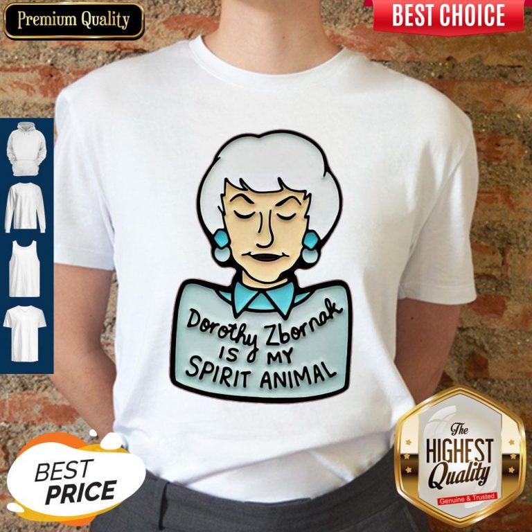 Funny Dorothy Zbornak Is My Spirit Animal Shirt