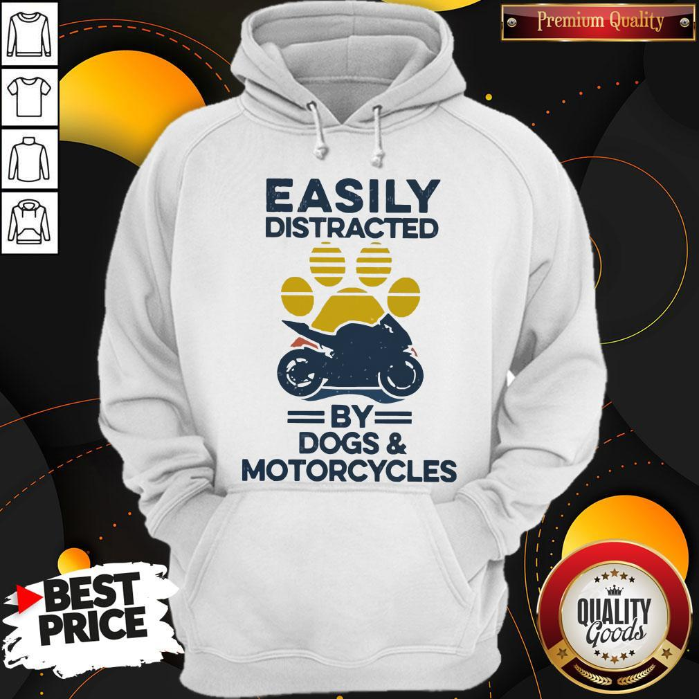 Funny Easily Distracted By Dogs And Motorcycles Vintage Hoodie