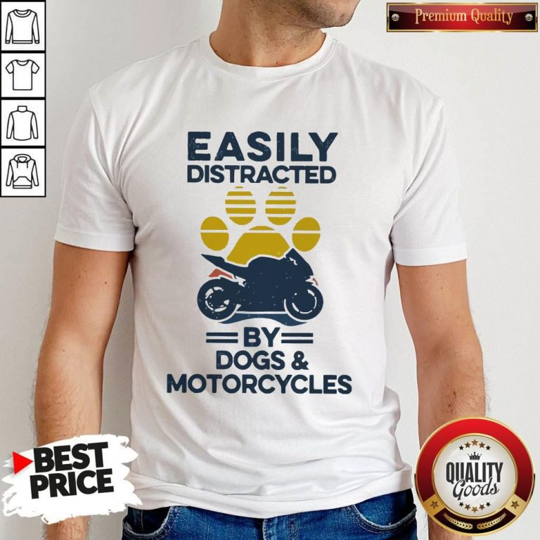 Funny Easily Distracted By Dogs And Motorcycles Vintage Shirt
