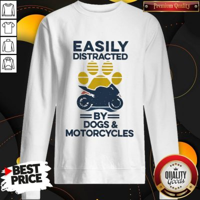 Funny Easily Distracted By Dogs And Motorcycles Vintage Sweatshirt