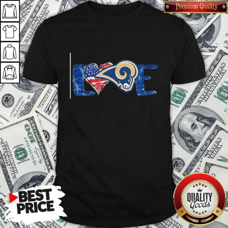 Funny I Love Los Angeles Rams American Shirt
