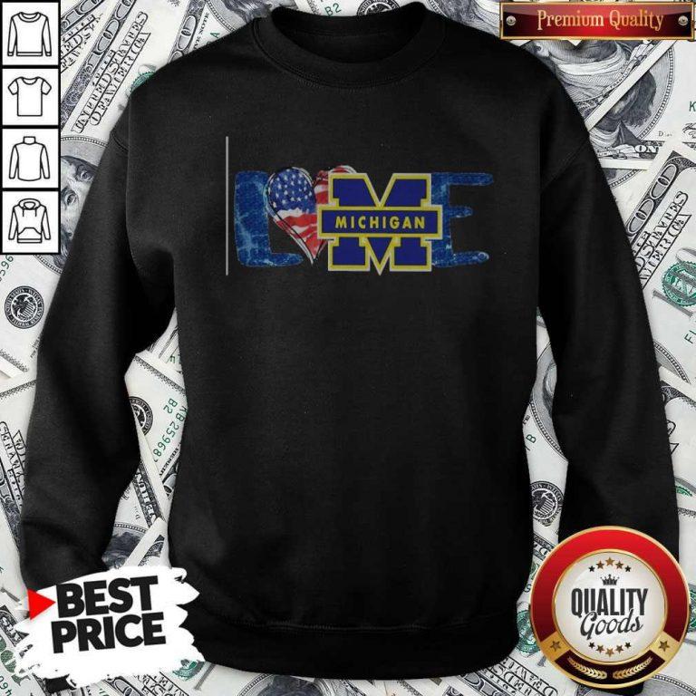 Funny I Love Michigan Wolverines Football American Flag Sweatshirt