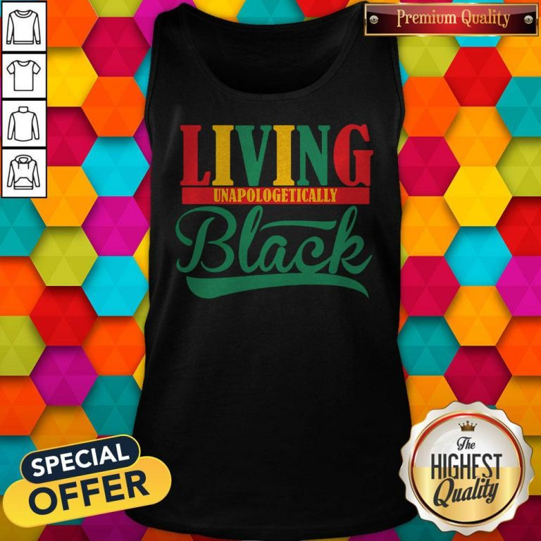 Funny Living Unapologetically Black Tank Top