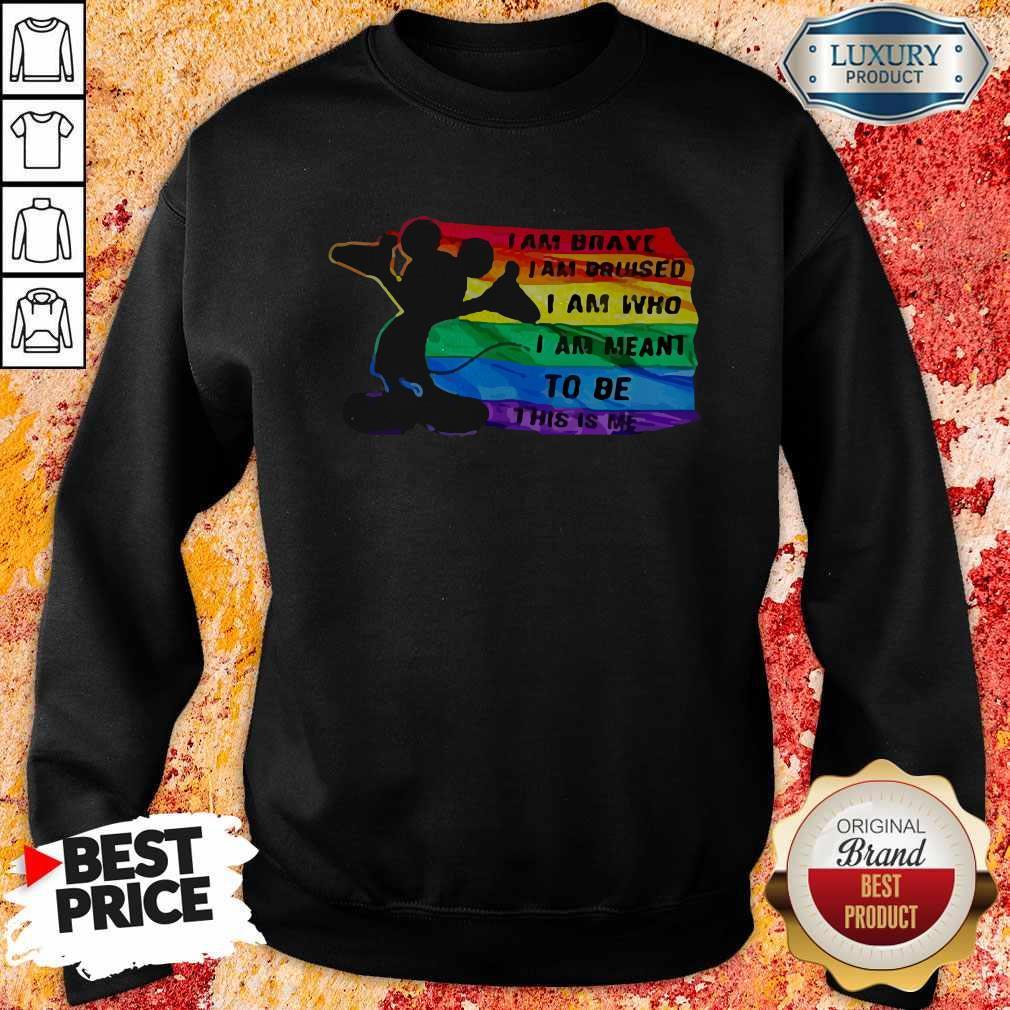 Funny Mickey LGBT I Am Brave I Am Bruised Sweatshirt