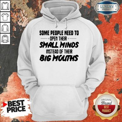 Funny Need To Open Their Small Minds Hoodie