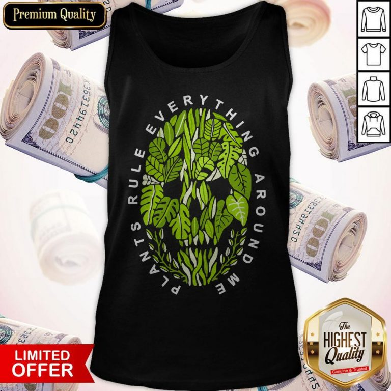 Funny Plants Rule Everything Around Me Tank Top