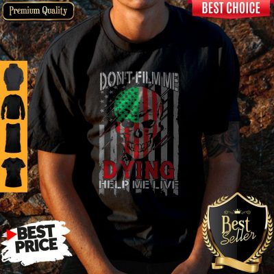 Funny Skull Don't Film Me Dying Help Me Live American Flag Independence Day Shirt