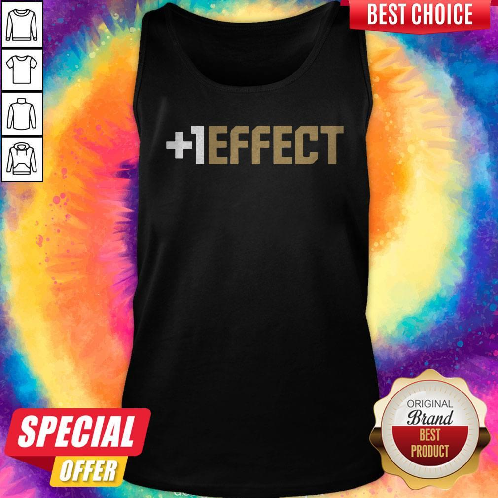 Funny The +1 Effect Tank Top