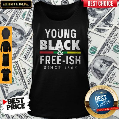 Funny Young Black And Free Ish Since 1865 Tank Top